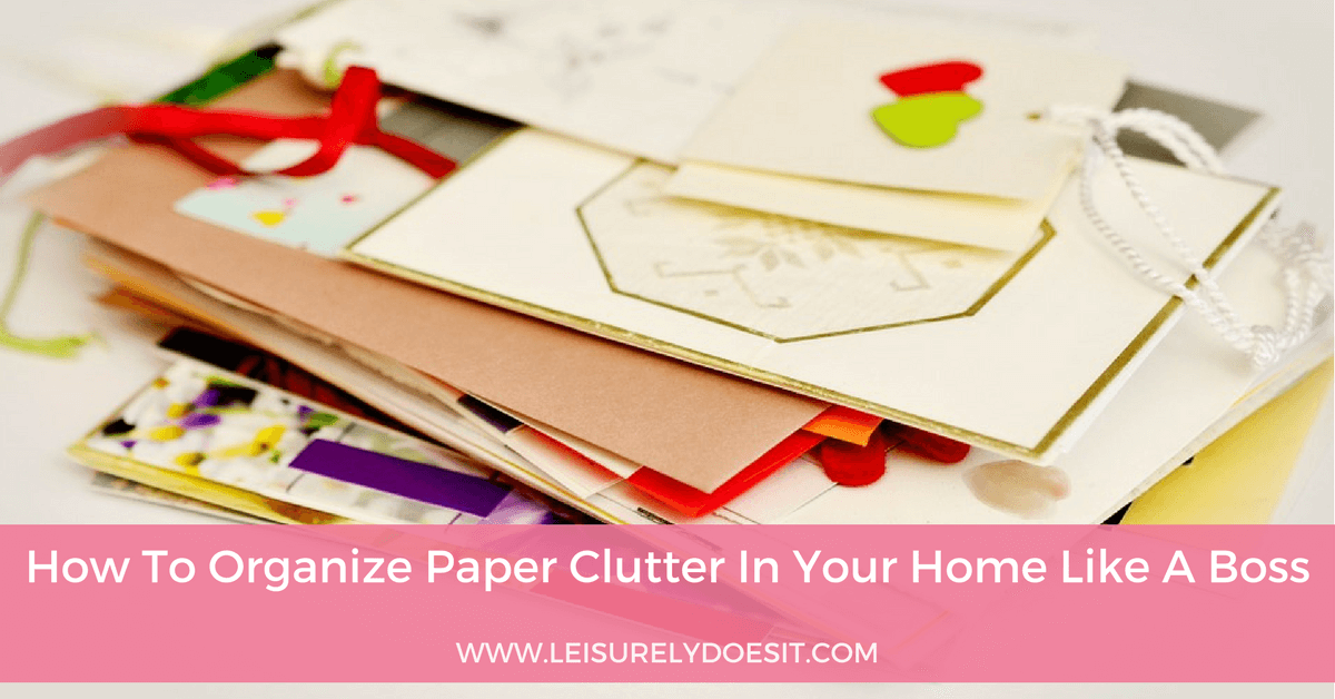 How to organize paper clutter at home like a boss for How to get rid of clutter in your home