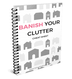 Download the free BANISH Your Clutter Cheat Sheet for home organization tips!