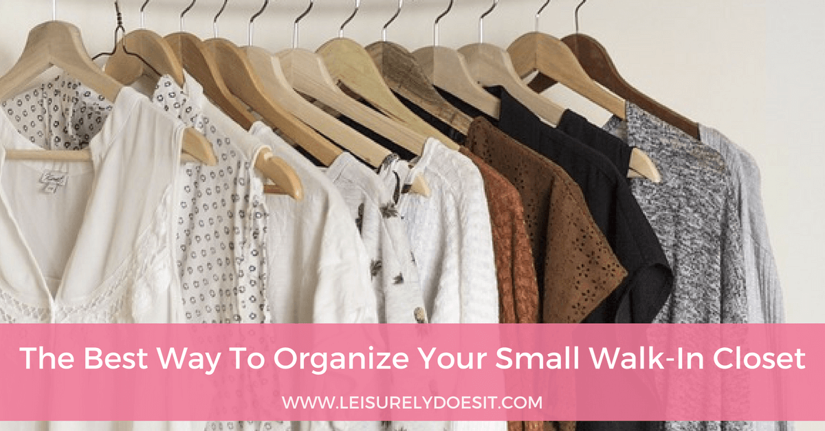 The Best Way To Organize Your Small Walk-In Closet ...